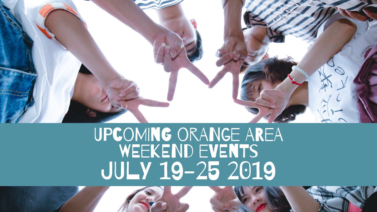 Upcoming Orange Area Events July 19-25, 2019