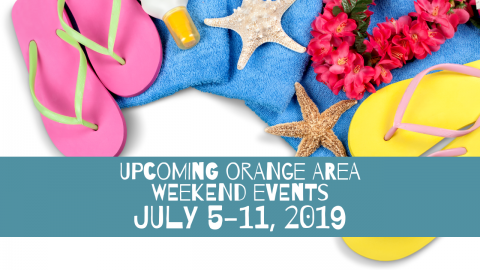 Upcoming Orange Area Events July 5-11, 2019