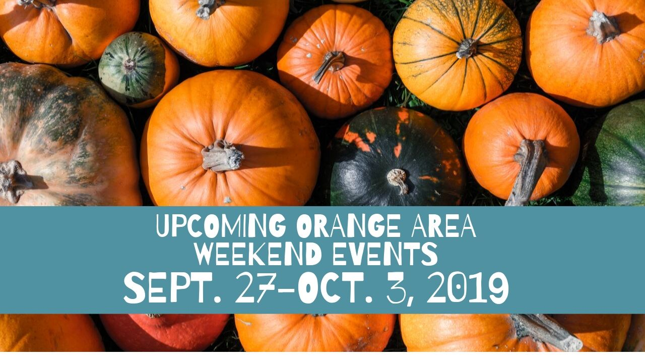 Upcoming Orange Area Weekend Events Sept. 13-19, 2019
