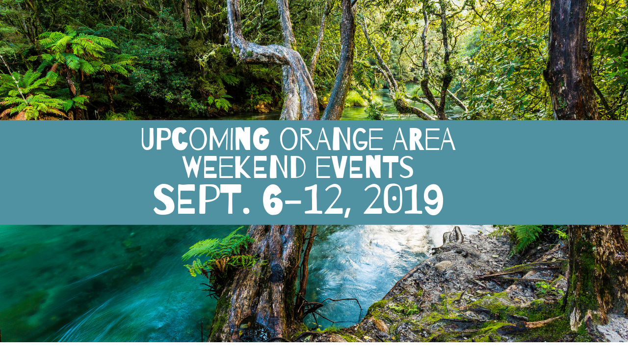 Upcoming Orange Area Weekend Events Sept. 6-12, 2019