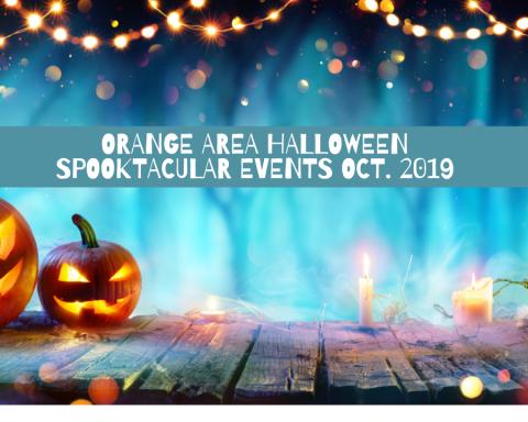 Orange Area Halloween Spooktacular Events Oct. 2019