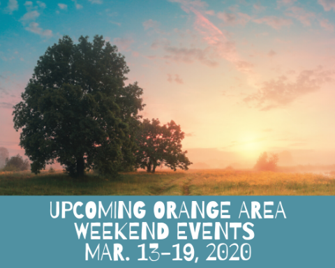 Upcoming Orange Area Weekend Events March 13-19, 2020